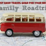 Must Have Travel Gear for Your Next Family Raod Trip