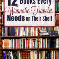 12 Books Every Wannabe Traveler Needs on Their Shelf