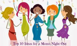Top 10 Ideas For a Mom's Night Out