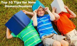 Top 10 Tips For New Homeschoolers