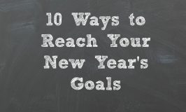 Top 10 Ways to Reach Your New Years Goal!