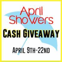 April Showers Cash Giveaway!