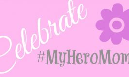 Celebrate #MyHeroMom