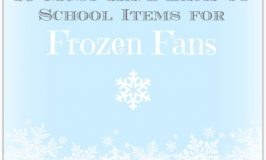 10 Must Have Back to School Items for Frozen Fans