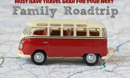 Must Have Travel Gear for Your Next Family Road Trip
