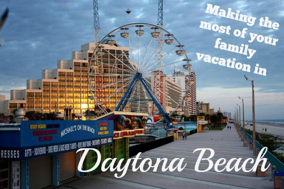 Making The Most Of Your Family Vacation In Daytona Beach