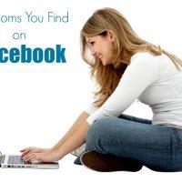 10 Moms You Find on Facebook