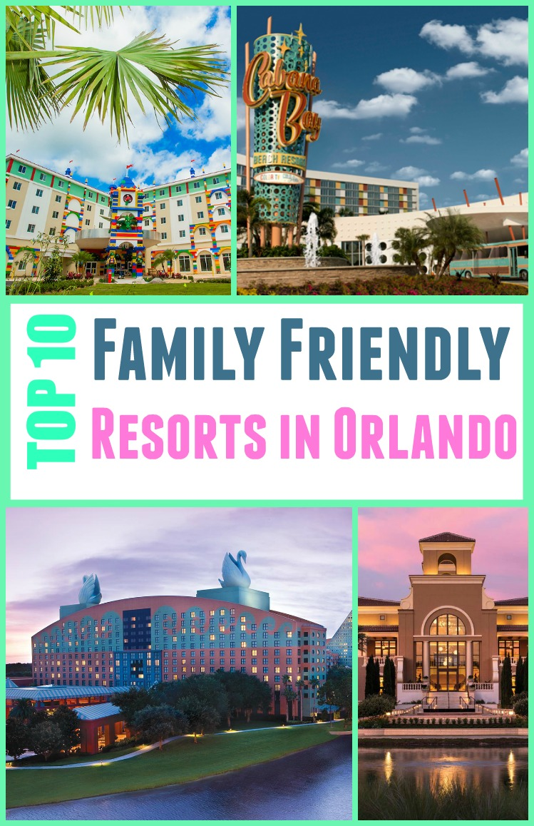 Top 10 Family Friendly Resorts in Orlando