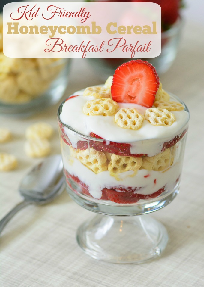 Kid Friendly Honeycomb Cereal Breakfast Parfait