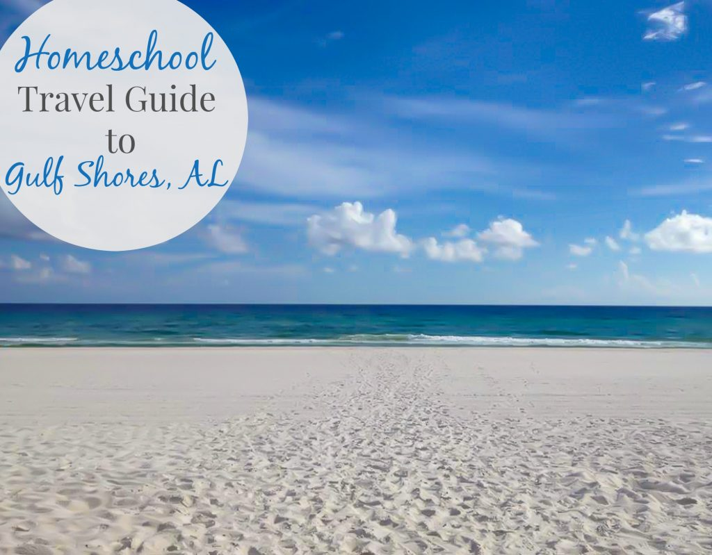 Homeschool-Travel Guide to Gulf Shores AL