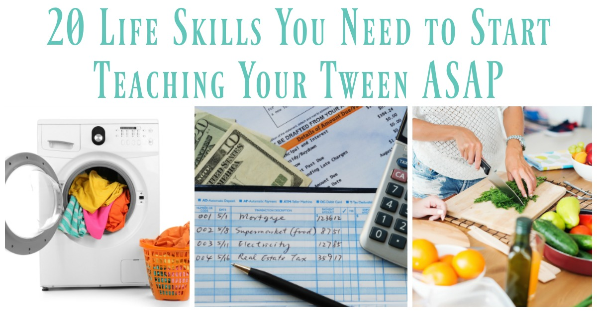 20 Life Skills You Need to Start Teaching Your Tween Now